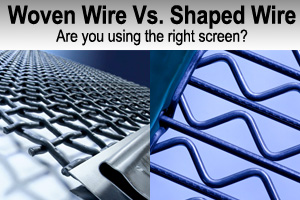 Woven Wire Screens Verses Shape Wire Screens